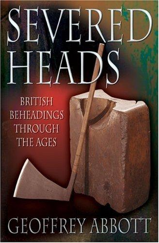 Severed Heads By Geoffrey Abbott