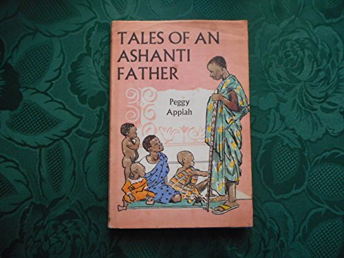 Tales of an Ashanti Father By Peggy Appiah