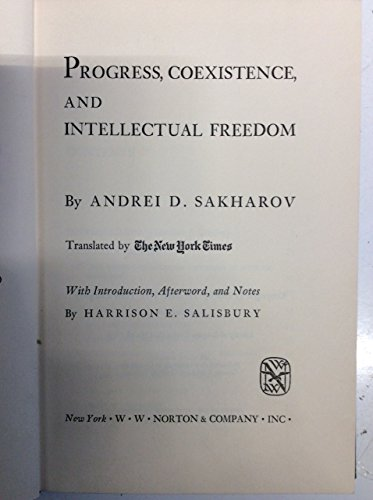 Progress, Coexistence and Intellectual Freedom By Andrei D. Sakharov