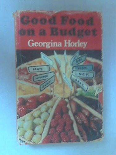 Good Food on a Budget By Georgina Horley
