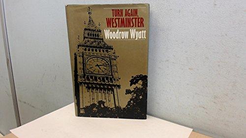 Turn Again Westminster By Woodrow Wyatt