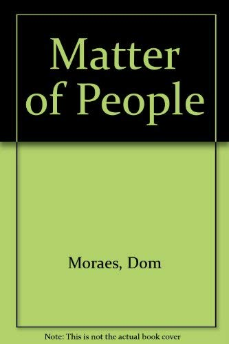 Matter of People By Dom Moraes