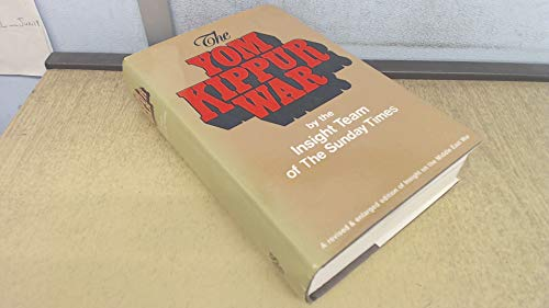"The Yom Kippur War By ""Sunday Times"""