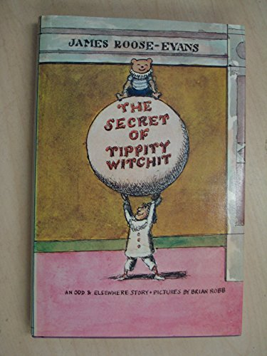 Secret of Tippity-witchit By James Roose-Evans