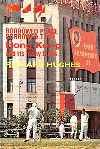 Borrowed Place, Borrowed Time By Richard Hughes