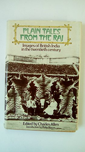 Plain Tales from the Raj: Images of British India in the Twentieth Century