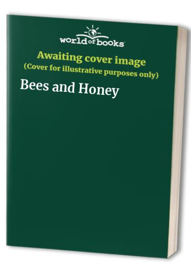 Bees and Honey By Edited by Graham Tarrant