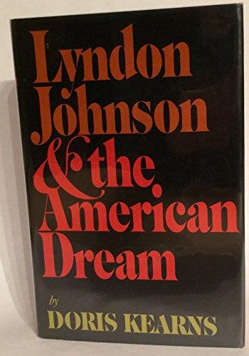 Lyndon Johnson and the American Dream By Doris Kearns