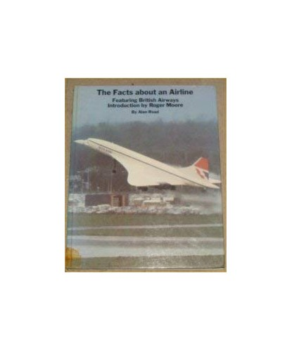 The Facts About an Airline (Fact books) By Alan Road