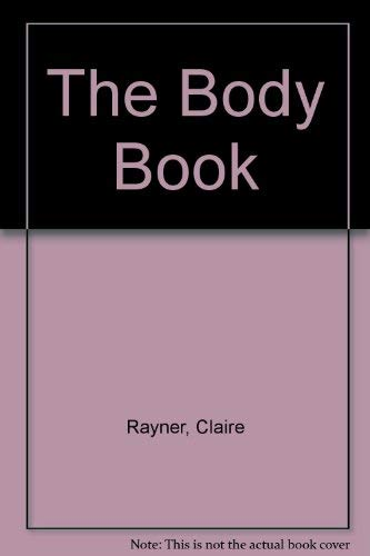 The Body Book By Claire Rayner