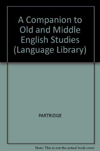A Companion to Old and Middle English Studies By Astley Cooper Partridge