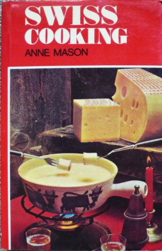 Swiss Cooking By Anne Mason