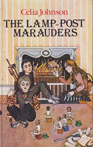 The Lamp-post Marauders By Celia Johnson