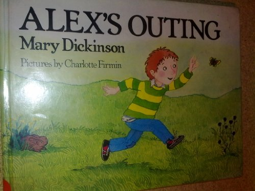 Alex's Outing By Mary Dickinson