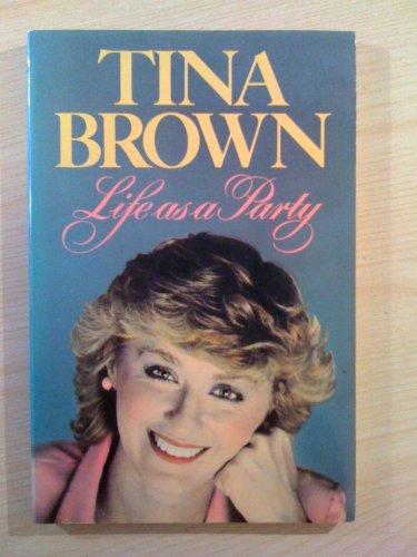 Life as a Party By Tina Brown