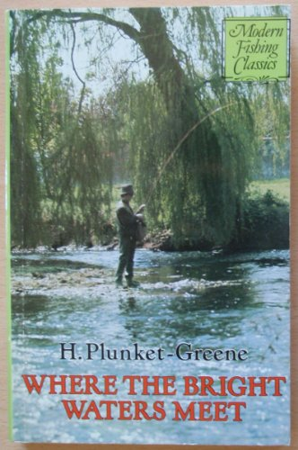 Where the Bright Waters Meet By H.Plunket Greene