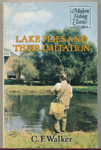 Lake Flies and Their Imitation By Charles Frederick Walker