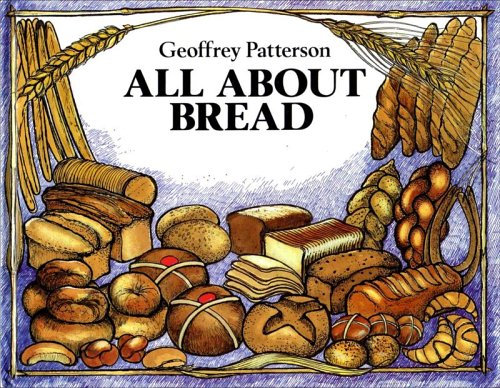 All About Bread By Geoffrey Patterson