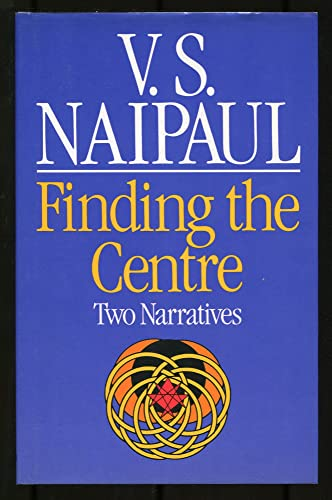 Finding the Centre By V. S. Naipaul