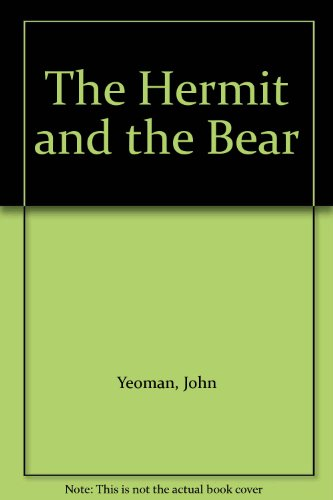 The Hermit and the Bear By John Yeoman