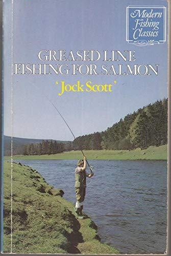 Greased Line Fishing for Salmon (Modern Fishing Classics) By Jock Scott