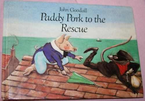 Paddy Pork to the Rescue By John S. Goodall