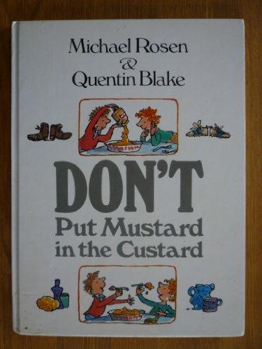 Don't Put Mustard in the Custard By Michael Rosen