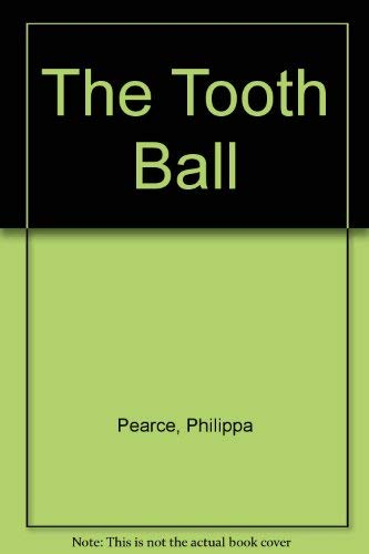 The Tooth Ball By Philippa Pearce