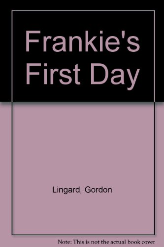 Frankie's First Day By Gordon Lingard