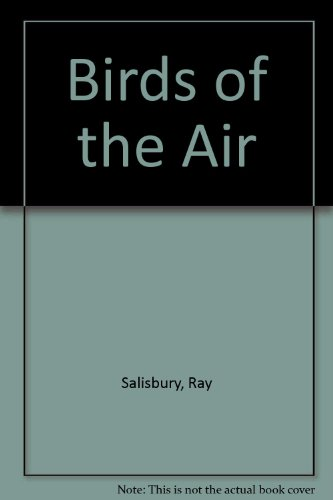 Birds of the Air By Ray Salisbury