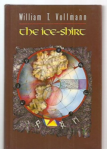 Ice Shirt By William T. Vollmann