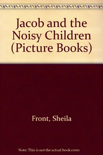 Jacob and the Noisy Children By Sheila Front