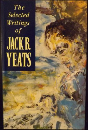 Selected Writings By Jack B. Yeats