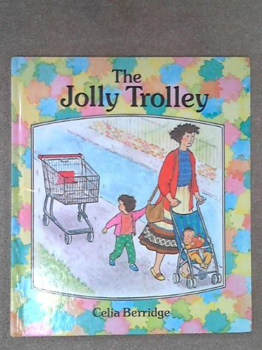 The Jolly Trolley By Celia Berridge