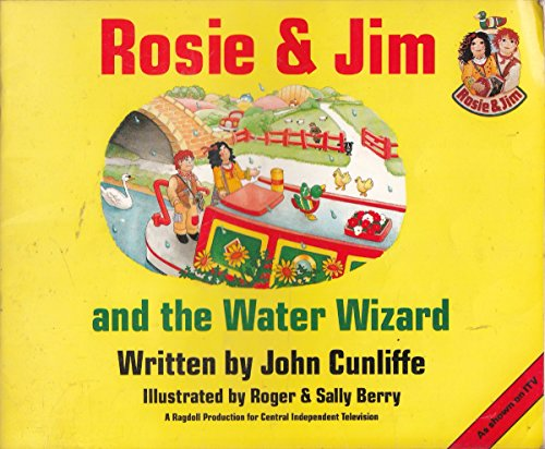 Rosie and Jim and the Water Wizard By John Cunliffe
