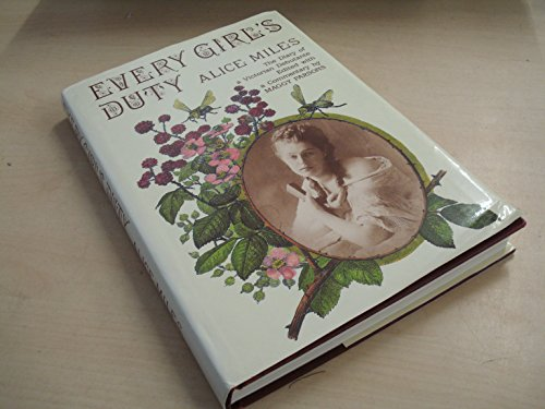 Every Girl's Duty By Alice Catherine Miles