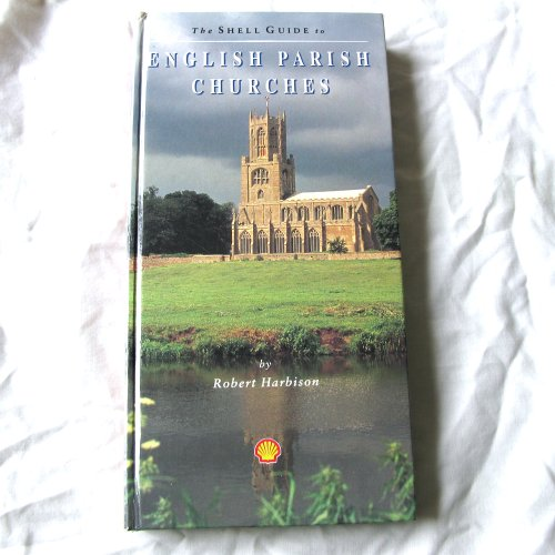 The Shell Guide to English Parish Churches by Robert Harbison