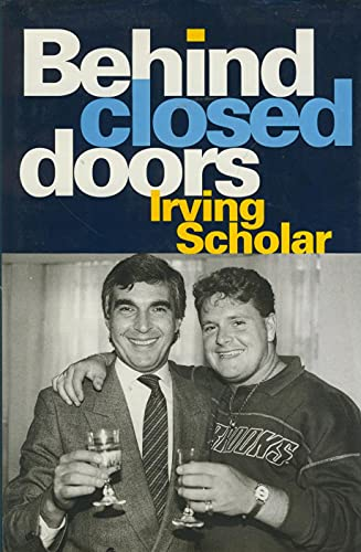 Behind Closed Doors By Irving Scholar