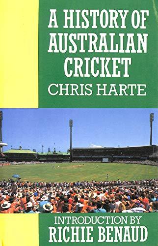 A History of Australian Cricket By Chris Harte