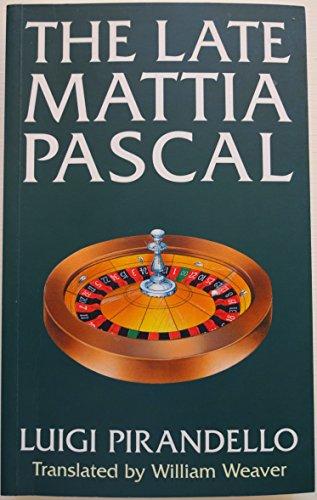 Late Mattia Pascal By Luigi Pirandello