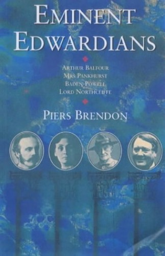 Eminent Edwardians By Dr. Piers Brendon