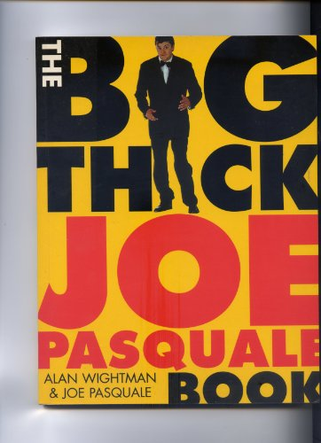 The Big Thick Joe Pasquale Book By Alan Wightman