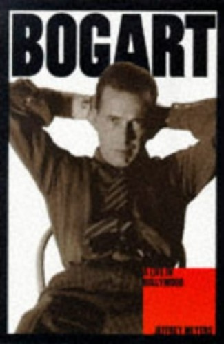 Bogart: A Life in Hollywood by Jeffrey Meyers