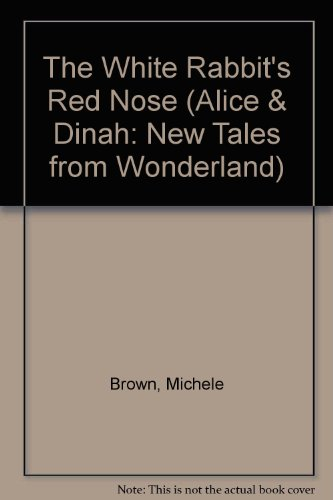 The White Rabbit's Red Nose By Michele Brown