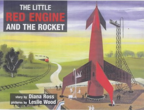 The Little Red Engine and the Rocket By Diana Ross