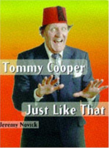 Tommy Cooper: Just Like That By Jeremy Novick