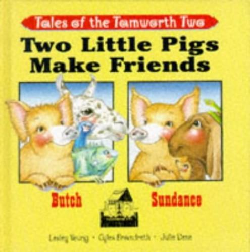 Two Little Pigs Make Friends By Gyles Brandreth