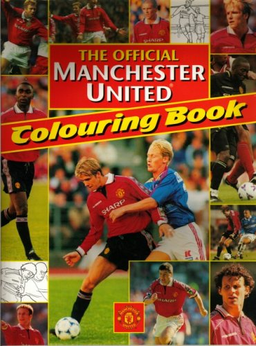 The Official Manchester United Colouring Book By Clive Dickinson