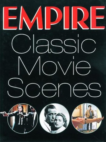 """Empire""'s 100 Classic Movie Scenes By Edited by Ian Nathan"