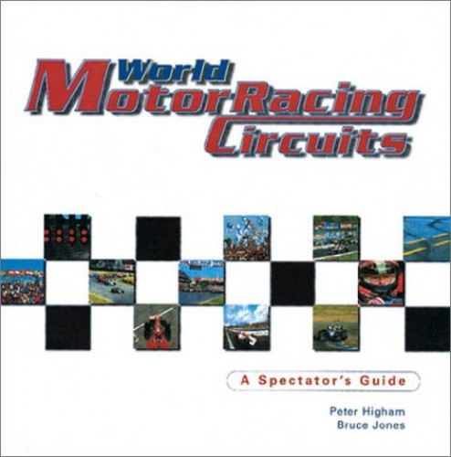 World Motor Racing Circuits By Peter Higham